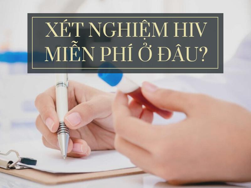 xet-nghiem-hiv-mien-phi-o-dau